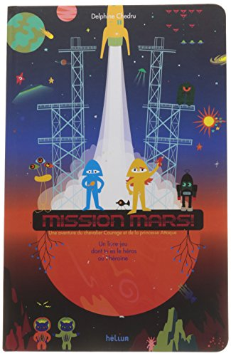 Mission Mars ! : Un livre dont tu es le hros ou l'hrone