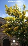 Die Auberge: Ein Provencekrimi (Die Brasserie-Reihe Band)