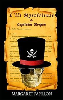 Descargar Libros En Gratis L'île Mystérieuse du Capitaine Morgan (Wally, Carole et leur singe Pablo t. 3) Paginas Epub