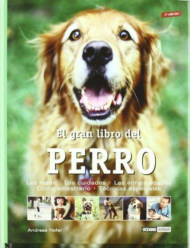 el-gran-libro-del-perro-las-razas-los-cuidados-las-enfermedades-como-adiestrarlo-tecnicas-especiales