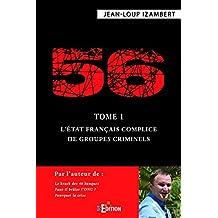 56 - Tome 1 : L'État français complice de groupes criminels (Faits de société)