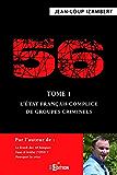 56 - Tome 1 : L'État français complice de groupes criminels