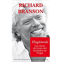 Hagamoslo/ Screw It, Let's Do It: Las claves del exito del fundador de Virgin (Documentos)