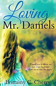 Loving Mr. Daniels by [Cherry, Brittainy]