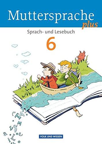 Muttersprache plus - Allgemeine Ausgabe für Berlin, Brandenburg, Mecklenburg-Vorpommern, Sachsen-Anhalt, Thüringen: 6. Schuljahr - Schülerbuch
