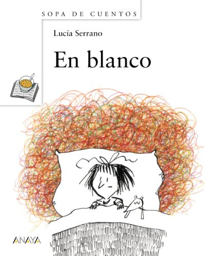En blanco (Primeros Lectores (1-5 Años) - Sopa De Cuentos) por Lucía Serrano