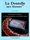Dentelle aux fuseaux - tome 2 - vol2 (Crochet et Dent)