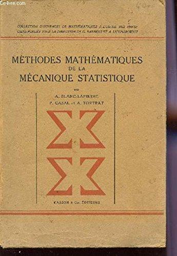Methodes Mathematiques de la Mecanique Statistique par A, Casal, P, Tortrat, A Blanc-Lapierre