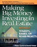 Making Big Money Investing in Real Estate: Without Tenants, Banks, or Rehab Projects