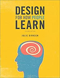 Design for How People Learn (2nd Edition) (Voices That Matter) by Julie Dirksen (2015-12-17)
