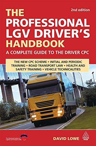 The Professional LGV Driver's Handbook: A Complete Guide to the Driver CPC (Lowes Lkw)