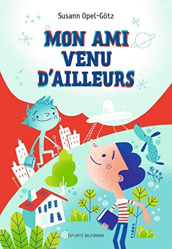 mon-ami-venu-dailleurs-divers-litterature-10-ans-et-