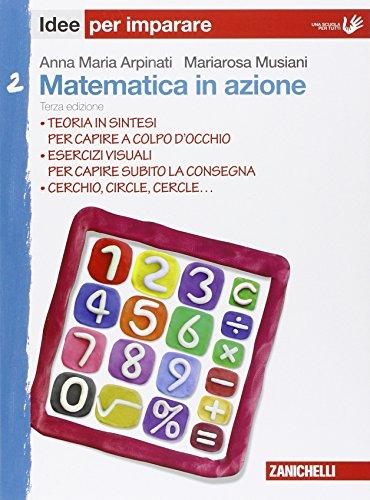 Matematica in azione. Idee per imparare. Per la Scuola media: 2