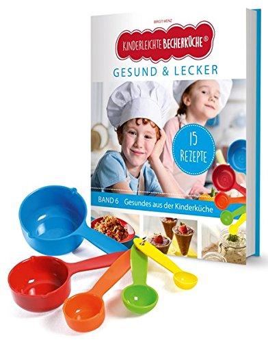 küche - Gesund & Lecker (Band 6): Backset inkl. 5-teiliges Messbecher-Set, mit 15 Rezepten für die bewusste Ernährung, Original ... / Bekannt aus