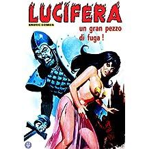 Un gran pezzo di fuga!: Lucifera N.45