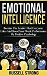 """""""IQ gets you hired, EQ gets you promoted""""Emotional Intelligence: Become The Leader That Everyone Likes And Boost Your Work Performance By Positive Psychology contains proven steps and strategies on how to become the leader that everyone admires and i..."""
