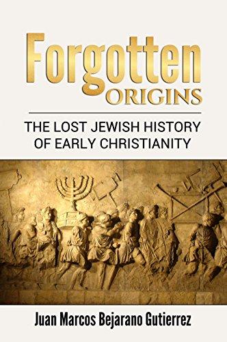 Forgotten Origins: Forgotten Origins: The Lost Jewish History of Jesus and Early Christianity (English Edition) por Juan Marcos Bejarano Gutierrez