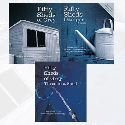 Fifty Sheds of Grey Collection 3 Books Bundle (Fifty Sheds of Grey: Erotica for the not-too-modern male, Fifty Sheds Damper: A parody, Fifty Sheds of Grey: Three in a Shed) by C. T. Grey (2016-06-07)