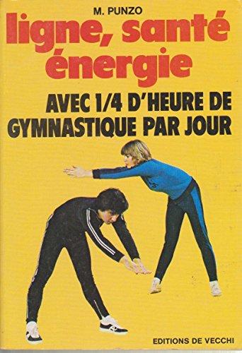 Ligne, santé, énergie, avec 1/4 d'heure de gymnastique par jour
