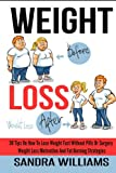 Weight Loss: 30 Tips on How to Lose Weight Fast Without Pills or