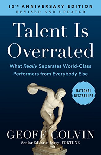 Talent Is Overrated: What Really Separates World-Class Performers from Everybody Else por Geoff Colvin