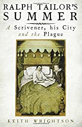 Ralph Tailor's Summer: A Scrivener, His City and the Plague by Keith Wrightson (16-Aug-2011) Hardcover