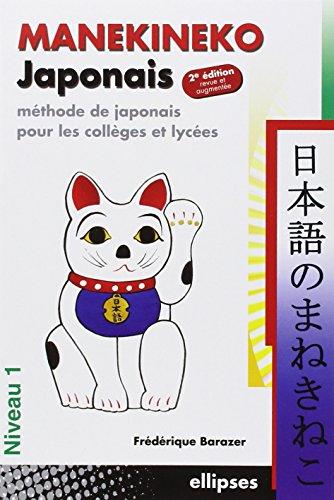 Manekineko japonais : Méthode de japonais pour les collèges et lycées