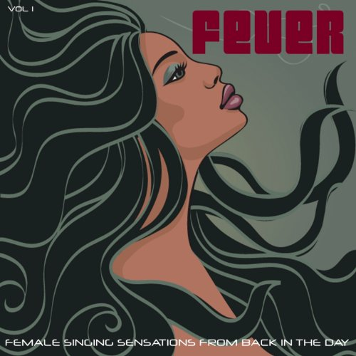 Fever, Vol. 1 (Female Singing Sensations from Back in the Day)