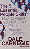 The 5 Essential People Skills: How to Assert Yourself, Listen to Others, and Resolve Conflicts (Dale Carnegie Training)