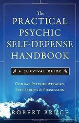 Practical Psychic Self-defense Handbook: A Survival Guide