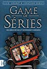 Game of séries. Vos séries revues et  corrigées par Granat