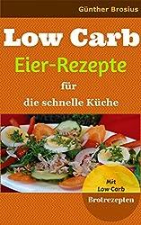 Low Carb Eier-Rezepte für die schnelle Küche (mit Low Carb Brotrezepten)