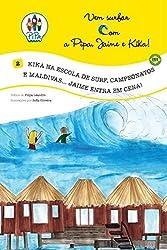 Kika na Escola de Surf, Campeonatos e Maldivas... Jaime entra em Cena! (Brasil, Edição Luso-Brasileira) (Vem Surfar com a Pipa, jaime e Kika! Livro 2) (Portuguese Edition)