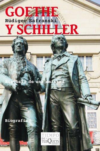 Goethe y Schiller: Historia de una amistad (Volumen Independiente) por Rüdiger Safranski
