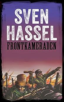 Frontkameraden: Erstmals auf Deutsch! (Sven Hassel - Serie Zweiter Weltkrieg)