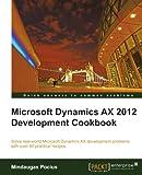 Microsoft Dynamics AX 2012 Development Cookbook (English Edition)
