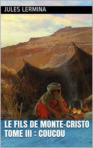 Le Fils de Monte-Cristo: Tome III : Coucou (French Edition)