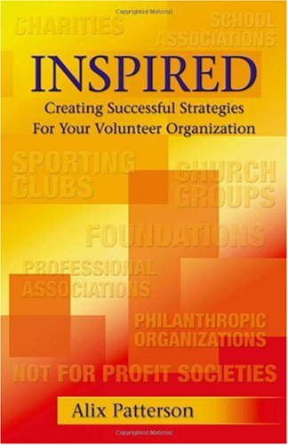 Inspired: Creating Successful Strategies For Your Volunteer Organization