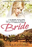 The Unwelcomed Bride: A Sweet Mail Order Bride Romance
