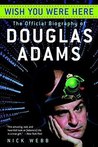 Wish You Were Here: The Official Biography of Douglas Adams por Nick Webb