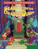 Search for the Dragon Queen (Choose Your Own Adventure: Dragonlarks)