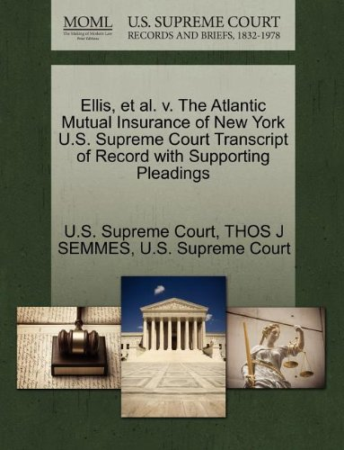 Ellis, et al. v. The Atlantic Mutual Insurance of New York U.S. Supreme Court Transcript of Record with Supporting Pleadings