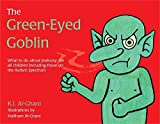 The Green-Eyed Goblin: What to do about jealousy - for all children including those on the Autism Spectrum (K.I. Al-Ghani children's colour story books) by Kay Al-Ghani (2016-10-21)