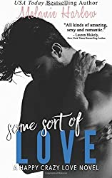 Some Sort of Love (Jillian and Levi): A Happy Crazy Love Novel (Volume 3) by Melanie Harlow (2016-02-23)