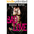 BAD LOVE (The Complete Trilogy - Stepbrother Romance)