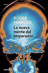 La nueva mente del emperador par Roger Penrose
