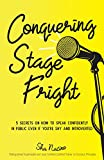 Conquering Stage Fright: 5 Secrets on How to Speak Confidently in Public Even if You're Shy and Introverted