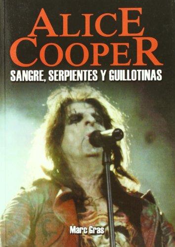 Alice cooper - sangre, serpientes y guillotinas