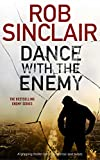 Dance with the Enemy (Enemy series Book 1) by Rob Sinclair