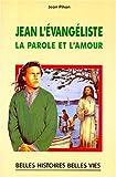 Telecharger Livres Jean l Evangeliste la parole et l amour (PDF,EPUB,MOBI) gratuits en Francaise